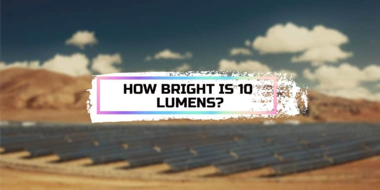 How Bright is 10 Lumens?