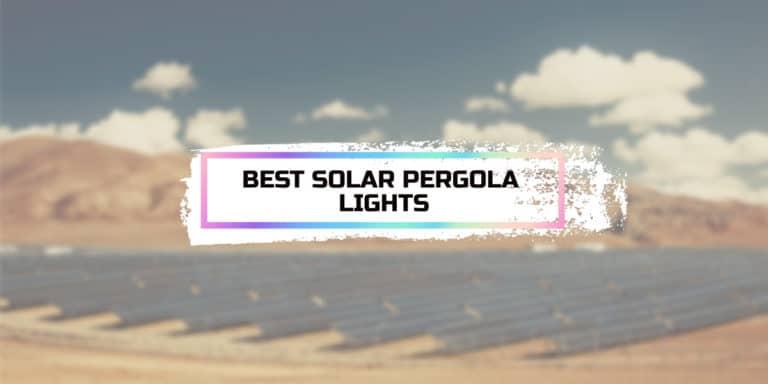 Best Solar Pergola Lights