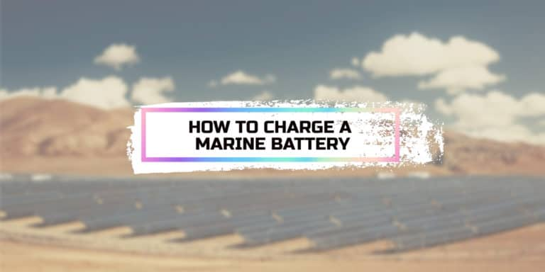 How to Charge a Marine Battery