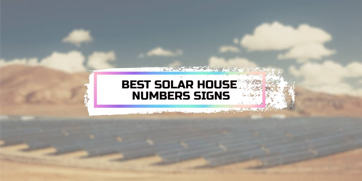 Best Solar House Numbers Signs