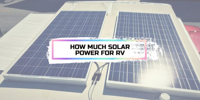 How Much Solar Power Do I Need For My RV