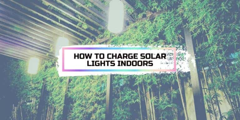 How To Charge Solar Lights Indoors