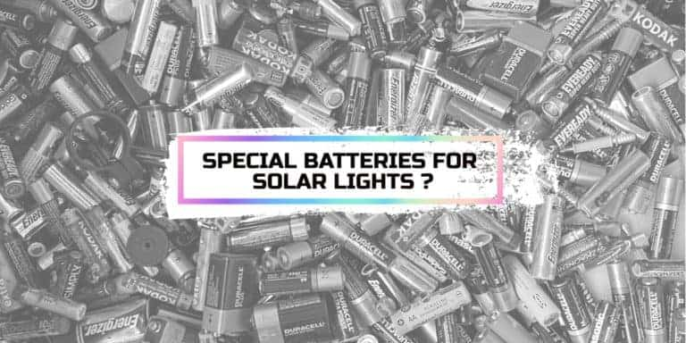 Do You Need Special Batteries For Solar Lights?